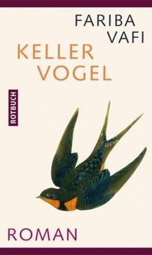 Buchcover: Keller Vogel von Fariba Vafi