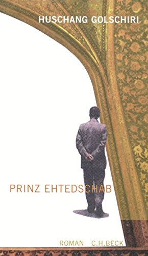 """Buchcover: Der Roman """"Prinz Ehtedschab"""" von Huschang Golschiri"""