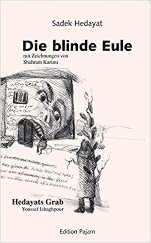 """""""Bufe kur"""" (Die blinde Eule) von Sadegh Hedayat in deutscher Sprache - übersetzt von Gerd Henniger"""