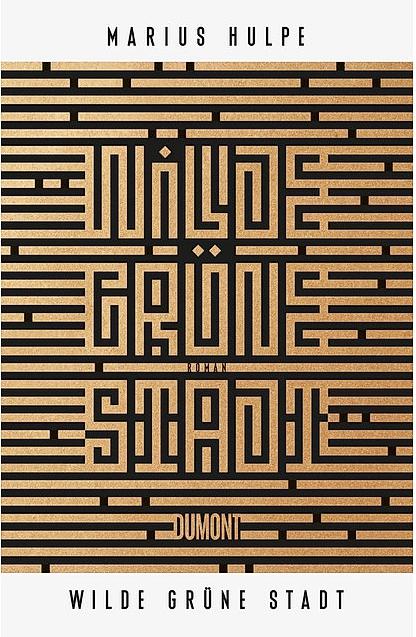 """Hulpe, Marius: """"Wilde grüne Stadt: oder Im Labyrinth des entwurzelten Lebens"""", DuMont Buchverlag, 400 Seiten."""